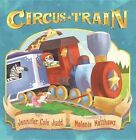 Circus Train by Jennifer Cole Judd (Hardback, 2015)