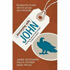Journeying with John: Hearing the Voice of John's Gospel in Years A, B and C by Paula Gooder, James Woodward, Mark Pryce (Paperback, 2014)