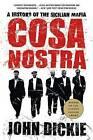 Cosa Nostra: A History of the Sicilian Mafia by Professor John Dickie (Paperback / softback, 2005)