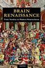 Brain Renaissance: From Vesalius to Modern Neuroscience by Marco Catani, Stefano Sandrone (Hardback, 2015)