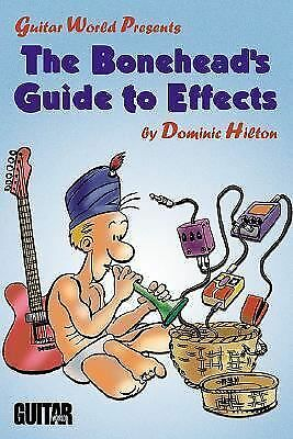 The Bonehead's Guide to Effects (Guitar World Presents) by