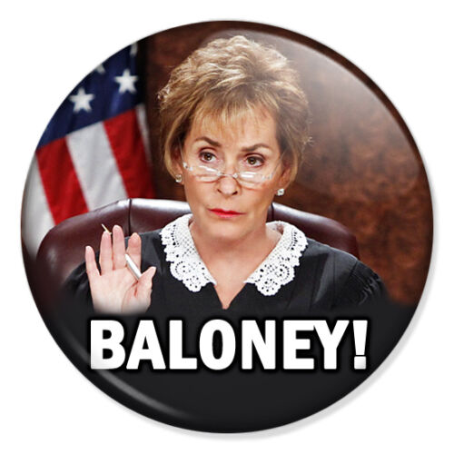 "Judge Judy Sheindlin 25mm 1/"" Pin Badge Button Baloney!"