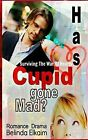 Has Cupid Gone Mad?: Surviving the War of Hearts by Belinda Elkaim (Paperback / softback, 2013)
