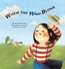 When the Wind Blows: Wind by Mi-Hye Kim (Hardback, 2016)
