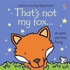 That's Not My Fox von Fiona Watt (2015, Gebundene Ausgabe)