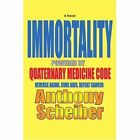 Immortality Powered by Quaternary Medicine Code 9780595418145 Paperback