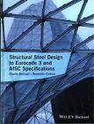 Structural Steel Design to Eurocode 3 and AISC Specifications by Benedetto Cordova, Claudio Bernuzzi (Hardback, 2016)