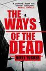 The Ways of the Dead by Neely Tucker (Hardback, 2014)