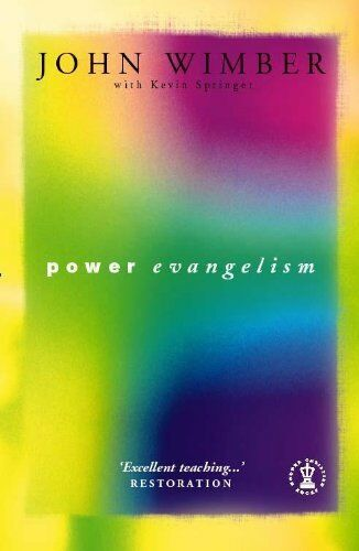 Power Evangelism (Hodder Christian Paperbacks),Kevin Springer, John Wimber