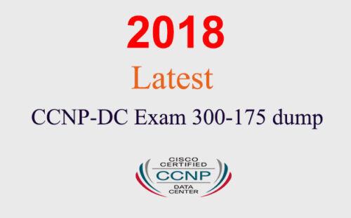 Cisco CCNP-DC 300-175 dump latest questions 1 month warranty