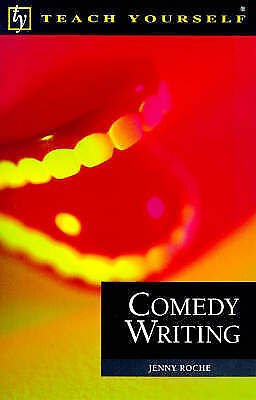 Comedy Writing (Teach Yourself Educational), Roche, Jenny, Good Condition Book