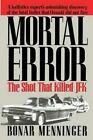 Mortal Error: The Shot That Killed JFK by Bonar Menninger (Paperback / softback, 2013)