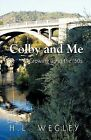 Colby and Me: Growing Up in the 50's by H.L. Wegley (Paperback, 2009)
