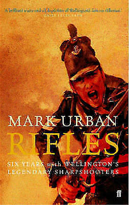 1 of 1 - Rifles: Six Years with Wellington's Legendary Sharpshooters by Mark Urban...