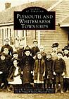 Plymouth and Whitemarsh Townships by David R Contosta, Plymouth Meeting Historical Society, Gail C Momjian (Paperback / softback, 2003)