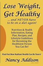 Lose Weight, Get Healthy ... and Never Have to Be on a Diet Again! :...