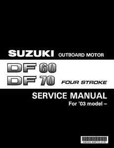 suzuki df60 df70 60hp 70hp four stroke outboard service manual 2003 rh ebay ie Suzuki 6 HP Outboard Suzuki 4 Stroke Outboards