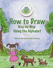 How to Draw Step by Step Using The Alphabet Mangrum Kaylea J.