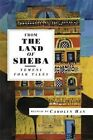 From the Land of Sheba: Yemeni Folk Tales by Interlink Publishing Group, Inc (Paperback, 2007)