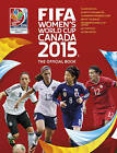 FIFA Women's World Cup Canada 2015 by Catherine Etoe (Paperback, 2015)