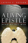 A Living Epistle: Read by All Men by LaToya C. Dotson (Paperback, 2010)