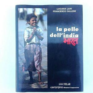 034-La-Pelle-Dell-039-India-034-Di-Luciana-Lain-e-Francesco-Calloni-Editrice-Velar