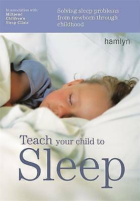 1 of 1 - Teach Your Child to Sleep: Solving Sleep Problems from Newborn Through Childhoo…