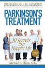 Parkinson's Treatment: 10 Secrets to a Happier Life by Michael S Okun MD (Paperback / softback, 2013)