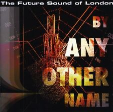 By Any Other Name - Future Sound Of London (2008, CD NIEUW)