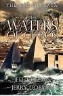 The Waters of Chaos: The Ancient Saga by Jeff Dobson, Jerry Dobson (Paperback / softback, 2012)