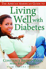 The African American Guide to Living Well with Diabetes by Tamara Jeffries, Constance Brown-Riggs (Paperback, 2010)