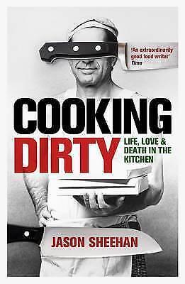 1 of 1 - COOKING DIRTY by Jason Sheehan (PB 2011) Cooking, Memoir