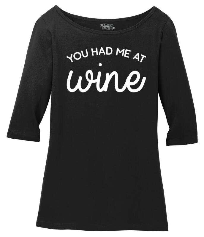 Ladies You Had Me At Wine Cute Tee Scoop 3/4-slv Tee Alcohol Party Wife High Quality Goods
