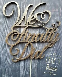 'We Finally Did' wedding wooden Cake topper any colour (not card) hand made