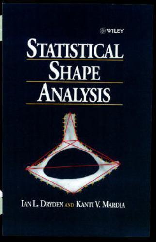 Statistical Shape Analysis Dryden, Ian L.