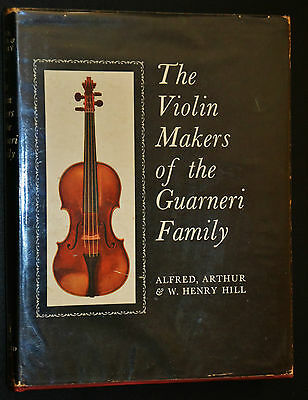 The Violin Makers of the Guarneri Family 1626-1762 Hill&Sons Holland Press 1965