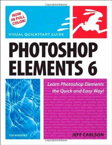 Photoshop Elements 6 for Windows: Visual QuickStart Guide (Visual QuickStart Gu