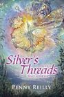 Silver's Threads Book 3: Warp and Weft by Penny Reilly (Paperback / softback, 2013)