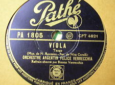 78 trs-rpm-Orch FELICE VERRECCHIA- TANGO- Viola- PATHE PA 1805