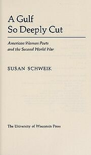 Gulf So Deeply Cut : American Women Poets and the Second World War