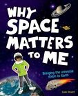 Why Space Matters to Me by Colin Stuart (Hardback, 2015)