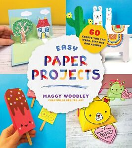 Easy Paper Projects: 60 Crafts You Can Wear, Gift, Use and Admire (Paperback)
