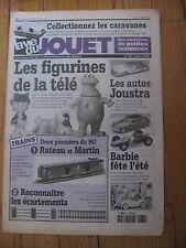 LA VIE DU JOUET N°32 1998 FIGURINES TELE CARAVANES RATEAU ET MARTIN HO JOUSTRA