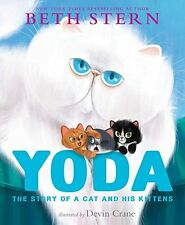 Yoda : The Story of a Cat and His Kittens by Beth Stern (2014, Picture Book)