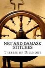 Net and Damask Stitches by Therese De Dillmont (Paperback / softback, 2013)