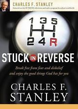 (New) Stuck in Reverse : Break Free from Fear & Disbelief and Enjoy Good Things