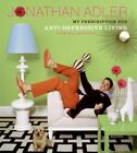 My Prescription for Anti-Depressive Living by Jonathan Adler (2005, Hardcover)