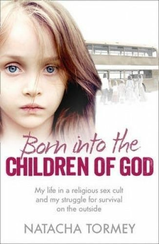 1 of 1 - Born Into the Children of God: My Struggle to Escape...by Natacha Tormey