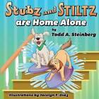 Stubz & Stiltz Are Home Alone by Todd a Steinberg (Paperback / softback, 2016)