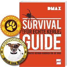 Survival-Guide für echte Kerle: Das ultimative Outdoor - Handbuch von Joe Vogel